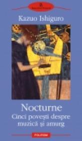Nocturne. Cinci povesti despre muzica si amurg - Kazuo Ishiguro