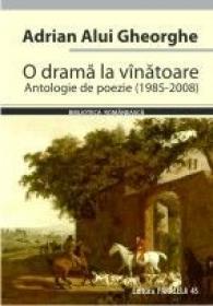 O DRAMA LA VINATOARE - ALUI GHEORGHE, Adrian