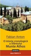 O ISTORIE CRONOLOGICA A SFANTULUI MUNTE ATHOS - ANTON, Fabian