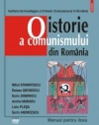 O istorie a comunismului din Romania. Manual pentru liceu - Dorin Dobrincu, Mihai Stamatescu, Raluca Grosescu, Liviu Plesa, Sorin Andreescu, Andrei Muraru
