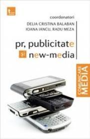 PR, publicitate si new media - Delia Balaban Ioana Iancu Radu Meza
