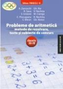 PROBLEME DE ARITMETICA. Metode de rezolvare, teste si subiecte de concurs. Clasele III-IV - NISTOR, Gh. ; MIRON, Smaranda ; NECHITA R. ; PRECUPANU C. ; CIANGA, M. ; IONESEI,S. ; NECHITA, Vasile ; SAVA, R., ; GHEORGHE, Ilie ; ZANOSCHI, Adrian