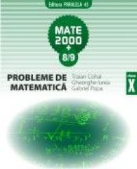 PROBLEME DE MATEMATICA. CLASA A X-A - POPA, Gabriel ; GHEORGHE, Iurea ; COHAL, Traian