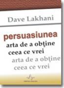 Persuasiunea - Dave Lakhani