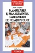 Planificarea si managementul campaniilor de relatii publice - Anne Gregory
