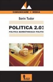 Politica 2.0 08. Politica marketingului politic - Sorin Tudor