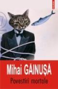 Povestiri mortale - Mihai Gainusa