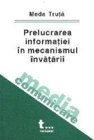 Prelucrarea informatiei in mecanismul invatarii - Meda Truta