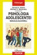 Psihologia adolescentei. Manualul Blackwell - Gerald R. Adams(coord. ), Michael D. Berzonsky(coord. )