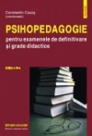 Psihopedagogie pentru examenele de definitivare si grade didactice. Editia a III-a - Constantin Cucos (coordonator)