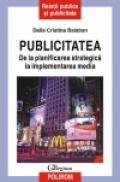 Publicitatea. De la planificarea strategica la implementarea media - Delia Cristina Balaban
