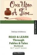 READ & LEARN THROUGH FABLES & TALES WORKBOOK FOR 7 AND 8 FORMERS - ISTRATESCU, Steluta