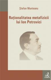 Rationalitatea metafizicii lui Ion Petrovici - Munteanu Stefan