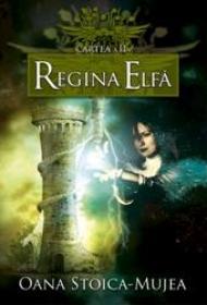Regina Elfa - Oana Stoica Mujea