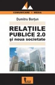 Relatiile Publice 2.0 si noua societate - Dumitru Bortun