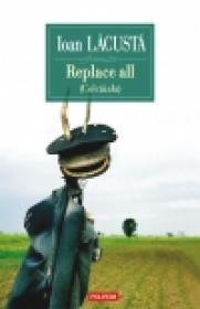 Replace all (Colcaiala) - Ioan Lacusta