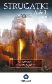 SCARABEUL IN MUSUROI - STRUGATKI, Boris ; STRUGATKI, Arkadi