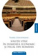 SOLUTII UTILE IN DOMENIUL ECONOMIC SI FISCAL DIN ROMANIA - CRACIUNEANU, Viorel