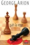 Sah la rege - George Arion