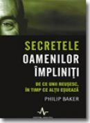 Secretele oamenilor impliniti - Philip Baker