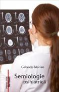 Semiologie psihiatrica - Gabriela Marian