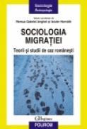 Sociologia migratiei. Teorii si studii de caz romanesti - Remus Gabriel Anghel, Istvan Horvath