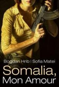 Somalia, Mon Amour - Bogdan Hrib Sofia Matei