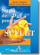 Supa de pui pentru suflet - Prima portie - J. Canfield, M. V. Hansen