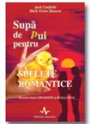 Supa de pui pentru suflete romantice - Jack Canfield, Mark Victor Hansen