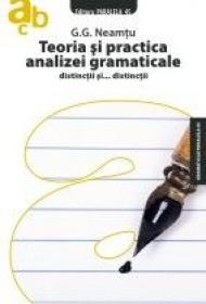 TEORIA SI PRACTICA ANALIZEI GRAMATICALE. DISTINCTII SI...DISTINCTII - NEAMTU, G. G.