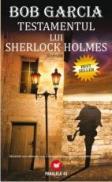 TESTAMENTUL LUI SHERLOCK HOLMES - GARCIA, Bob