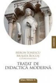 TRATAT DE DIDACTICA MODERNA - BOCOS, Musata ; IONESCU, Miron