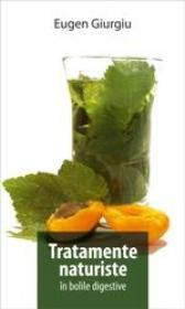 Tratamente naturiste in bolile digestive (editie noua) - Eugen Giurgiu
