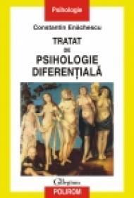 Tratat de psihologie diferentiala - Constantin Enachescu