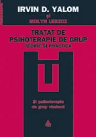 Tratat de psihoterapie de grup - Irvin D. Yalom, Molyn Leszcz