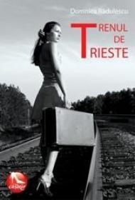Trenul de Trieste - Domnica Radulescu