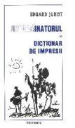 Umordinatorul - dictionar de iompresii - Eduard Jurist