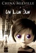 Un Lun Dun - China Mieville
