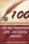 100 cele mai importante carti din istoria omenirii - Martin Seymour Smith