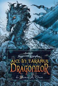 AICI, IN TARAMUL DRAGONILOR - James A. Owen