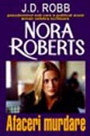 Afaceri murdare - Nora Roberts
