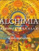 """Alchimia Ilustrata de la A""""?Z - Diana Fernando"""
