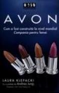 Avon. Cum a fost construita la nivel mondial Compania pentru femei - Laura Kllepacki