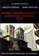 Biserica ortodoxa romana sub regimul comunist 1945-1958 - Cristina Paiusan, Radu Ciuceanu