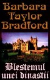Blestemul unei dinastii - Barbara Taylor Bradford