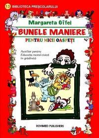 Bunele maniere pentru micii oaspeti. Auxiliar pentru Educatia moral-civica in gradinita - Margareta Gifei