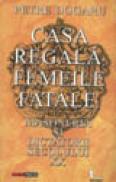 Casa Regala, femeile fatale, masoneria si dictatorii secolului XX - Petre Dogaru