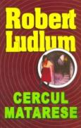 Cercul matarese - Robert Ludlum