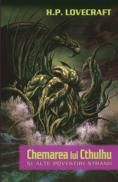Chemarea lui Cthulhu si alte povestiri stranii - H.P. Lovecraft