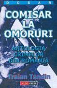 Comisar la omoruri ( Antologia crimelor din Romania) - Traian Tandin